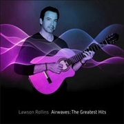 ROLLINS, LAWSON - AIRWAVES - GREATEST HITS