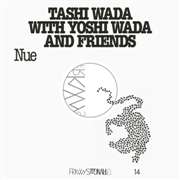 WADA, TASHI -WITH YOSHI WADA & FRIENDS- - FRKWYS, VOL. 14: NUE