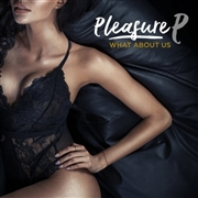 PLEASURE P - WHAT ABOUT US