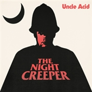 UNCLE ACID & THE DEADBEATS - THE NIGHT CREEPER (2LP/ORANGE)