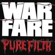 WARFARE - PURE FILTH (UK)