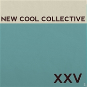 NEW COOL COLLECTIVE - XXV