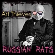 ART THIEVES - RUSSIAN RATS