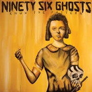 NINETY SIX GHOSTS - KNOW THE PATTERN
