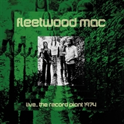 FLEETWOOD MAC - LIVE... THE RECORD PLANT 1974