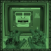 L.O.T.I.O.N./SCUMPUTER - CAMPAIGN FOR DIGITAL DESTRUCTION