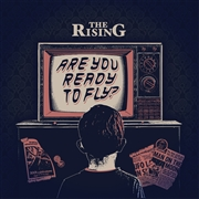 RISING, THE - ARE YOU READY TO FLY
