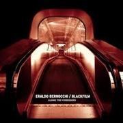 BLACKFILM & ERALDO BERNOCCHI - ALONG THE CORRIDORS