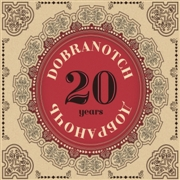DOBRANOTCH - 20 YEARS