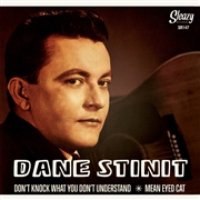 STINIT, DANE - DON'T KNOCK WHAT YOU DON'T UNDERSTAND/MEAN EYED CA