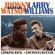 "WATSON, JOHNNY ""GUITAR""/LARRY WILLIAMS - LOOKING BACK/LOUISIANA HANNAH"