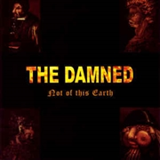 DAMNED - NOT OF THIS EARTH