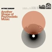 MYTHIC SUNSHIP - ANOTHER SHAPE OF PSYCHEDELIC MUSIC (2LP)