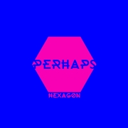 PERHAPS - HEXAGON