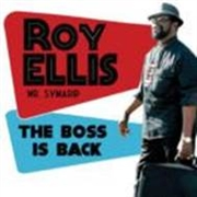 ELLIS, ROY - THE BOSS IS BACK