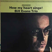 EVANS, BILL -TRIO- - HOW MY HEART SINGS!