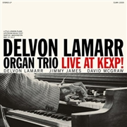LAMARR, DELVON -ORGAN TRIO- - LIVE AT KEXP!