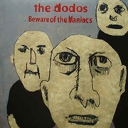 DODOS - BEWARE OF THE MANIACS