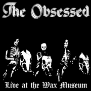 OBSESSED - LIVE AT THE WAX MUSEUM JULY 3, 1982 (2LP)