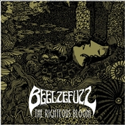 BEELZEFUZZ - THE RIGHTEOUS BLOOM