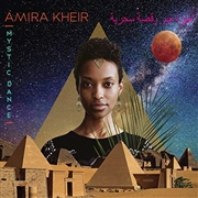 KHEIR, AMIRA - MYSTIC DANCE