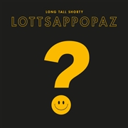 LONG TALL SHORTY - LOTTSAPPOPAZ