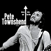 TOWNSHEND, PETE - BEFORE AND AFTER THE WHO: THE INTERVIEW