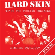 HARD SKIN - WE'RE THE FUCKING BUSINESS