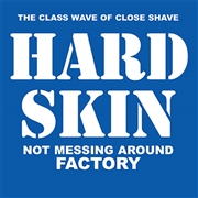 HARD SKIN - NOT MESSING AROUND/FACTORY