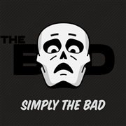 BAD - SIMPLY THE BAD