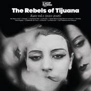 REBELS OF TIJUANA - RARE VOLUME 1