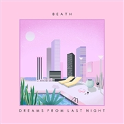 BEATH - DREAMS FROM LAST NIGHT