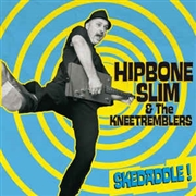 HIPBONE SLIM & THE KNEETREMBLERS - SKEDDADDLE