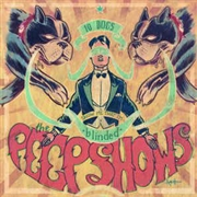 PEEPSHOWS - 10 DOGS/SHOW ME THAT I'M BLINDED