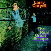 CORYELL, LARRY - THE REAL GREAT ESCAPE