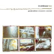 IN EMBRACE - TOO (GRANDE EDITION - EXTENDED & RE-MASTERED)