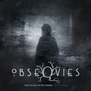 OBSEQVIES - THE HOURS OF MY WAKE (2LP)