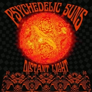 PSYCHEDELIC SUNS - DISTANT LIGHT