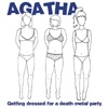 AGATHA - GETTING DRESSED FOR A DEATH METAL PARTY