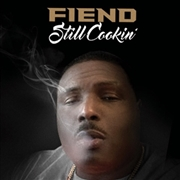FIEND - STILL COOKIN'
