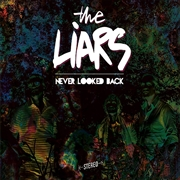 LIARS (ITALY) - NEVER LOOKED BACK