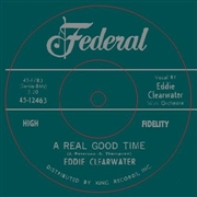 CLEARWATER, EDDIE - A REAL GOOD TIME/HEY BERNARDINE