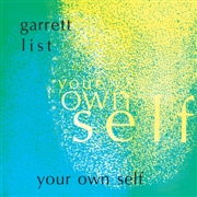LIST, GARRETT - YOUR OWN SELF