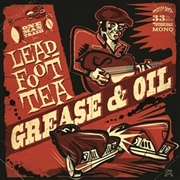 LEADFOOT TEA - GREASE & OIL