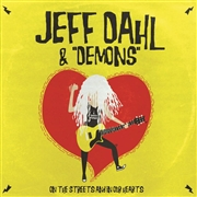 DAHL, JEFF -& DEMONS- - ON THE STREETS & IN OUR HEARTS