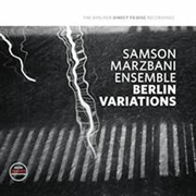 SAMSON MARZBANI ENSEMBLE - BERLIN VARIATIONS