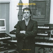 DITTO, CHARLES - BASSO CONTINUO: CYBERDELIC AMBIENT AND...