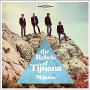 REBELS OF TIJUANA - MAMBO