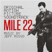 RUSSO, JEFF - MILE 22 O.S.T.