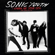 SONIC YOUTH - I WANNA BE YOUR DOG: RARE TRACKS 1989-1995